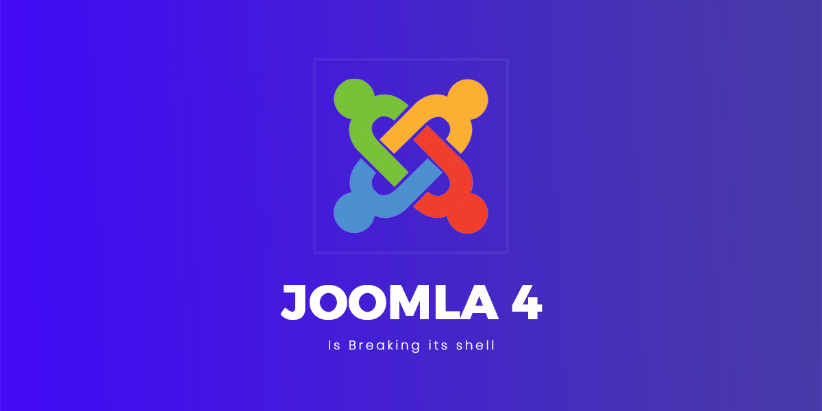 Joomla 4 is breaking its shell